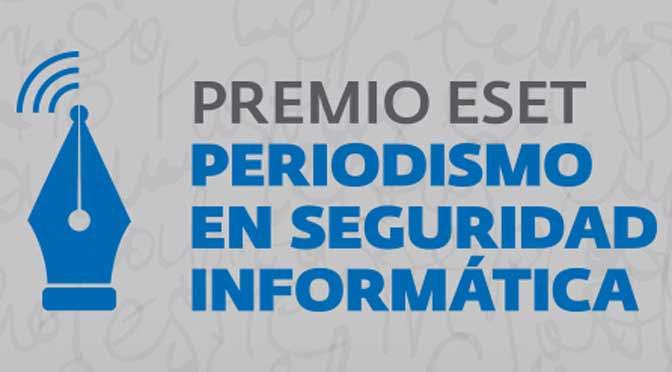 Se abre la inscripción del premio Eset al periodismo en seguridad informática