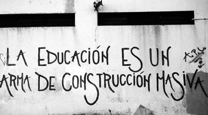 «La educación es un arma de construcción masiva»